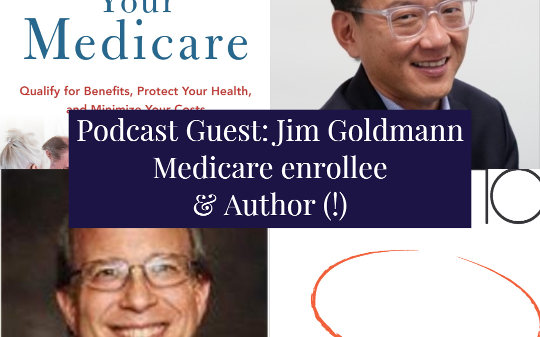 Guest: Jim Goldmann, Medicare enrollee & Author of the Voyager Series