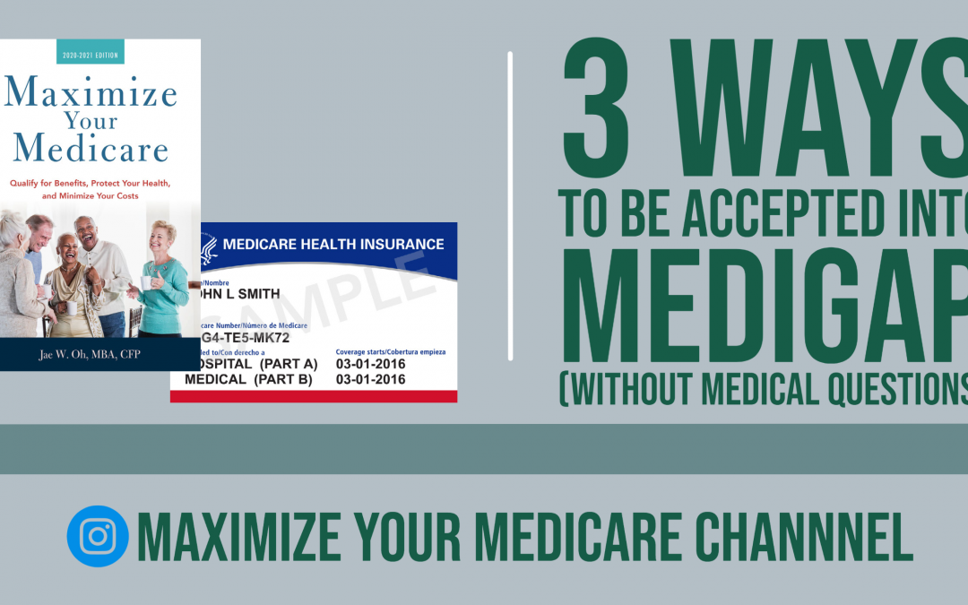 Medigap: Three Ways to Get Accepted (without underwriting)